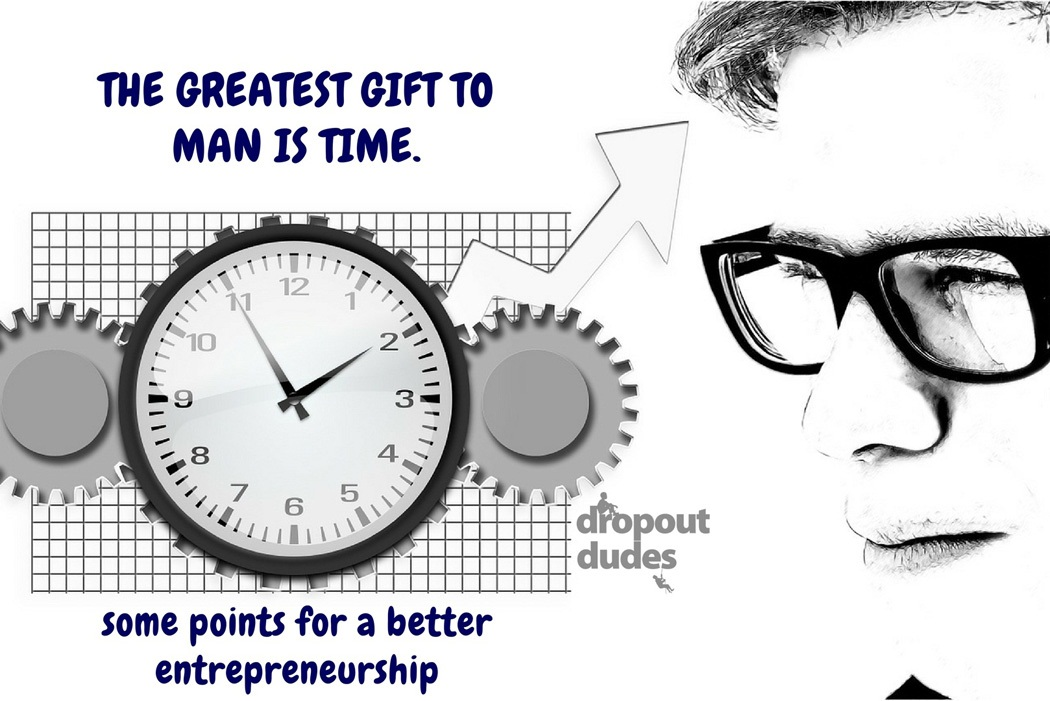 The Greatest Gift To Man Is Time 1 – Entrepreneurship