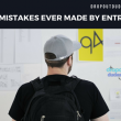 The Worst Mistakes Ever Made By Entrepreneurs