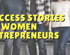 Success Stories of Women Entrepreneurs